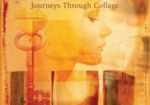 Living Into Art, Journeys through Collage, book by Lindsay Whiting